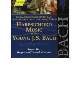 Harpsichord Music The Young Bach: Hill(Cemb)