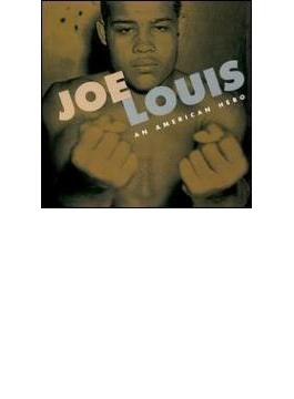 Joe Louis - American Hero