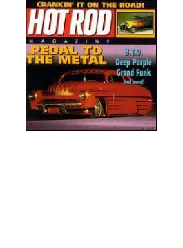 Hot Rod - Pedal To The Metal
