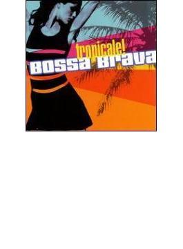 Bossa Brava - Tropicale