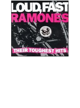 Loud Fast Ramones - Their Toughest Hits