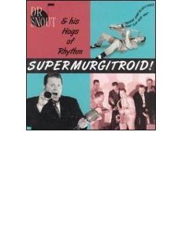 Supermurgitroid