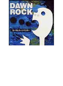 DAWN ROCK