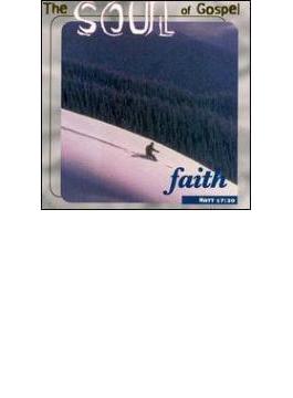 Soul Of Gospel - Faith