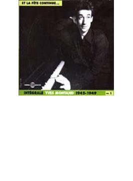 Integrale Yves Montand Vol.1: Et La Fete Continue 1945-1949
