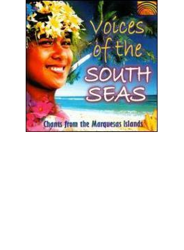 Voices Of The South Seas - Chants From The Marquesas Islands