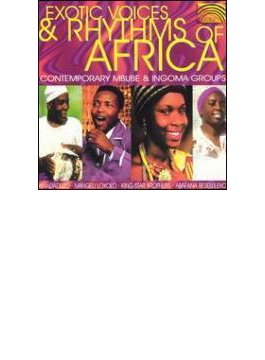 Exotic Voices & Rhythms Of Africa - Contemporary Mbube & Ingoma Groups