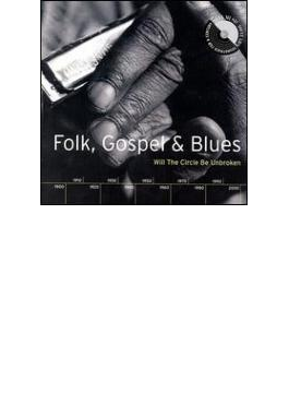 Folk Blues & Gospel - Will Thecircle Be Unbroken
