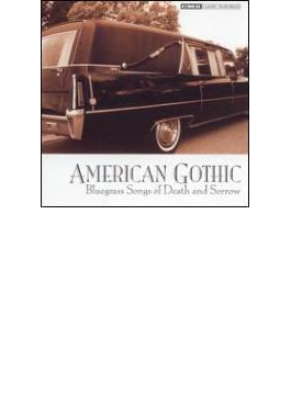 American Gothic - Bluegrass Songs Of Death And Sorrow