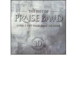 Best Of Praise Band - Lord I Lift Your Name On High