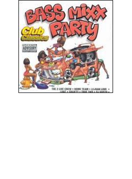 Bass Mixx Party - Club Classics