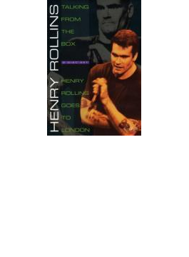 Talking From The Box / Henry Rollins Goes To London