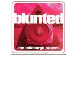 Blunted : Edinburgh Project