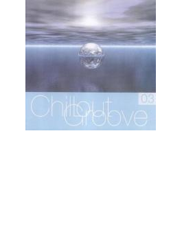 Chillout Groove Volume 3