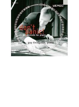 ドント・パニック! ピアノのための60秒(18カ国60人の作曲家による60秒のピアノ曲) リヴィングストン(P)