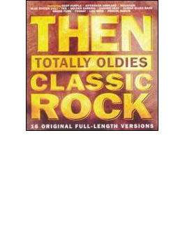 Then: Totally Oldies - Classicrock