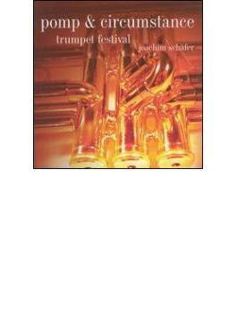 Pomp And Circumstance-a Trumpet Festival: Joachim Schafer