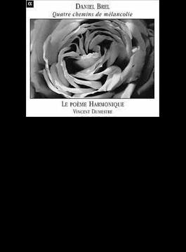 Quatre Chemins De Melancolie: Le Poeme Harmonique Brel(Bandoneon)