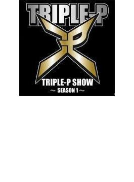 TRIPLE-P SHOW ~SEASON 1~