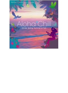 Winter, Spring, Summer Or Fall: Aloha Chill