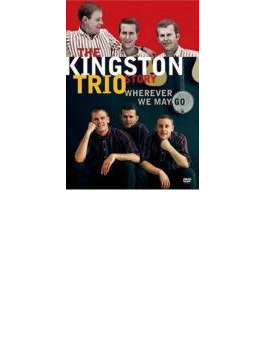 Kingston Trio Story: Whereverwe May Go