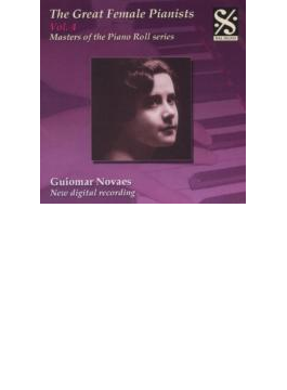 The Great Female Pianists Vol.4: Novaes