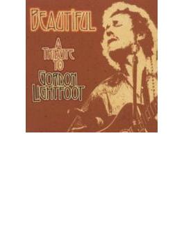 Beautiful: Tribute To Gordon Lightfoot