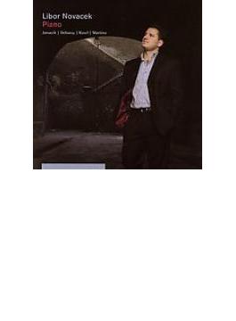 Libor Novacek Plays Janacek, Debussy, Ravel, Martinu