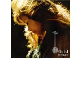 TENBI REBIRTH ~再生~
