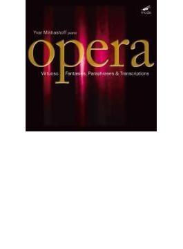 Opera-virtuoso Fantasies, Paraphrases & Transcriptions: Yvar Mikhashoff