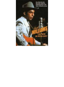 Hank Williams Sr: The Show Henever Gave