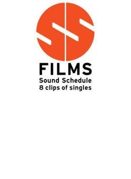 SS FILMS:Sound Schedule 8 Clips of Singles