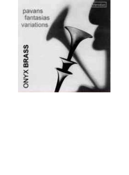 Onyx Brass Pavans, Fantasias, Variations