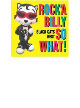COLEZO!::ROCK'A BILLY SO WHAT! BLACK CATS BEST