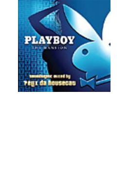 Playboy: The Mansion Soundtrackmixed By Felix Da Housecat