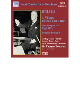高い丘の歌/「イルメリン」前奏曲/歌劇「村のロメオとジュリエット」/他 ビーチャム/ロイヤル・フィルハーモニック管弦楽団/他