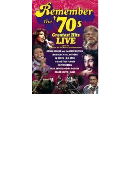 Remember The 70's - Greatest Hits Live