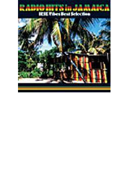Radio Hits In Jamaica - Irie Vibes Best Selection