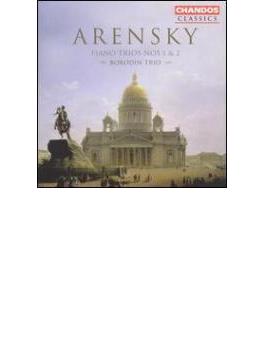 アントン・アレンスキー: ピアノ三重奏曲第1番ニ短調Op.32、他 / ボロディン・トリオ