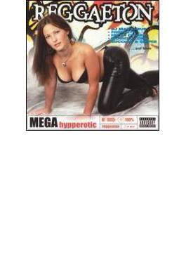 Reggaeton Mega Hypperotic