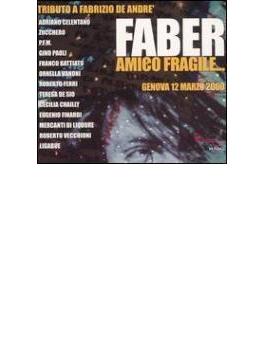 Faber Amico Fragile - Tributeto F De Andre