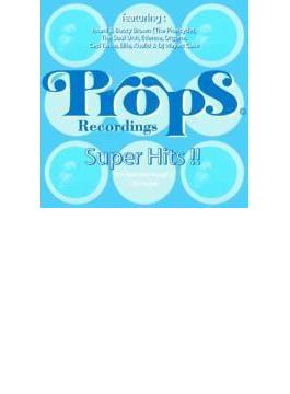 Props Recordings Presents Props Super Hits