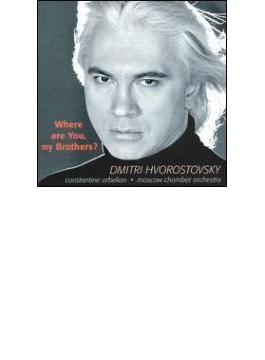 Hvorostovsky Where Are You、My Brothers?-russian 歌曲集 From War