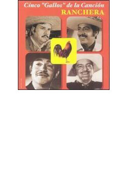 Cinco Gallos De La Cancion Ranchera