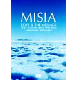 LOVE IS THE MESSAGE THE TOUR OF MISIA 1999-2000