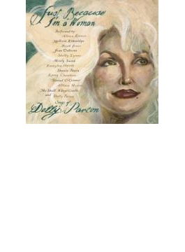 Just Because I'm A Woman Songsof Dolly Parton