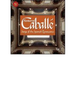 Caballe(S) Songs Of The Spanish Renaissance Vol.2