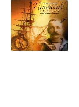 Nautical Tawney - Songs Of Theold Seafarers