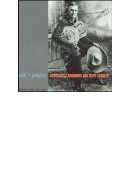 Cowtrails Longhorns And Tightsaddles - Cowboy Songs 1925-1929