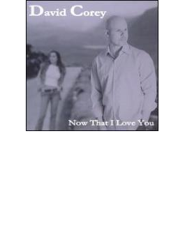 Now That I Love You